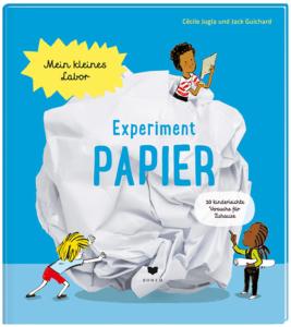 Mein kleines Labor - Experiment Papier (ISBN 978-3-85581-592-0