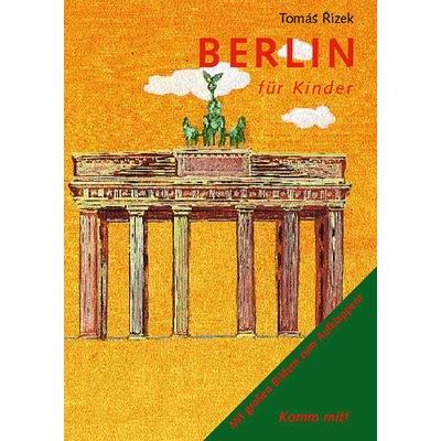 Der Reiseführer für Kinder stellt u.a. das Brandenburger Tor vor!