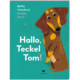 Hallo, Teckel Tom ISBN 9783855815814