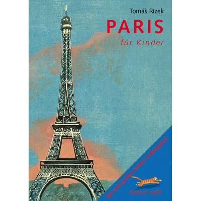 Der Reiseführer für Kinder stellt u.a. den Eiffelturm vor!