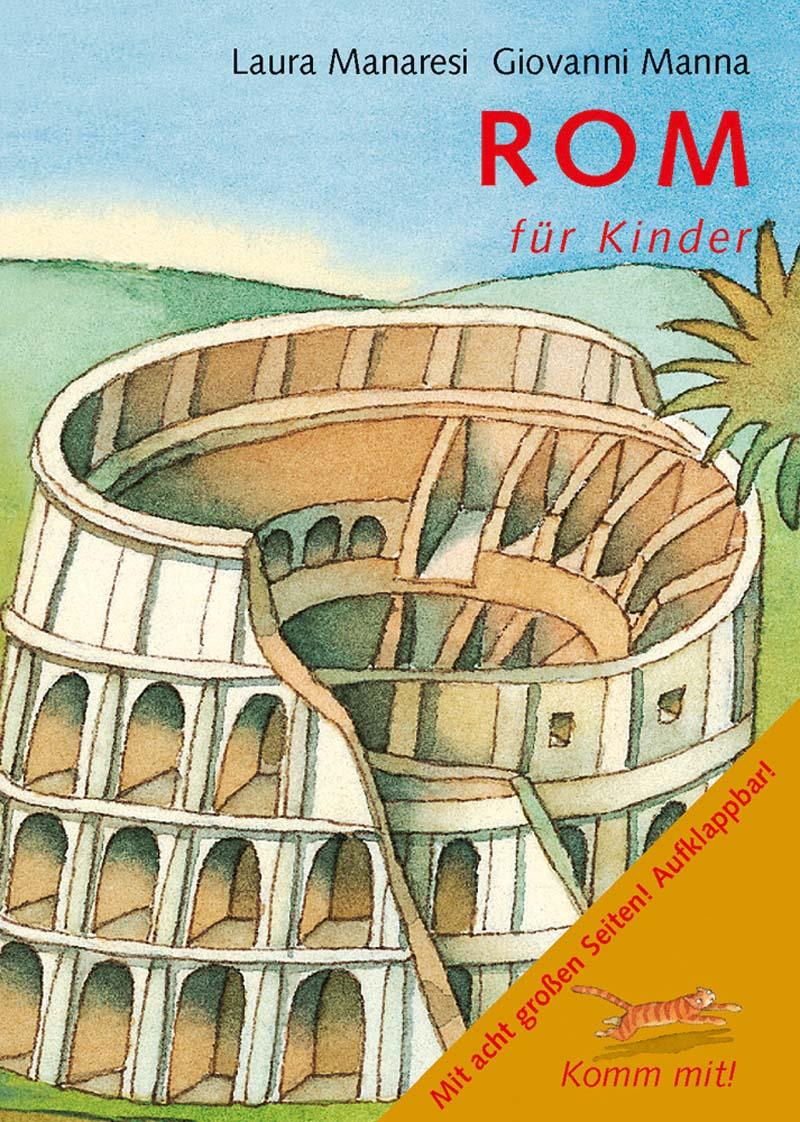 Der Reiseführer für Kinder stellt u.a. das Kolosseum vor!