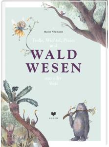 TROLLE, WICHTEL, PIXIES UND WALDWESEN AUS ALLER WELT (ISBN 978-3-95939-078-1)